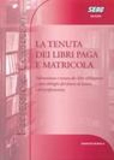 La tenuta dei libri paga e matricola - Ernesto Murolo | Thecosgala.com