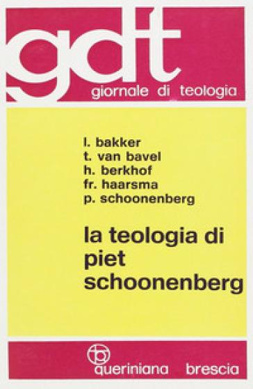 La teologia di Piet Schoonenberg - Leo Bakker | Kritjur.org