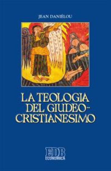La teologia del giudeo-cristianesimo - Jean Daniélou | Rochesterscifianimecon.com