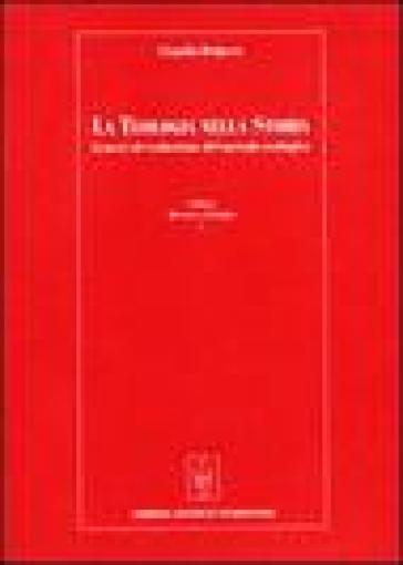 La teologia nella storia. Genesi ed evoluzione del metodo teologico - Claudio Delpero |