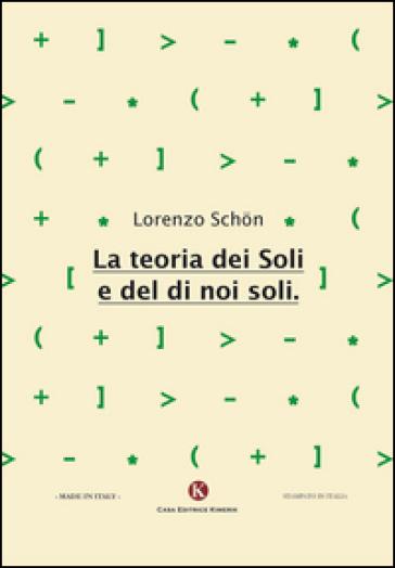 La teoria dei soli e del di noi soli - Lorenzo Schon |