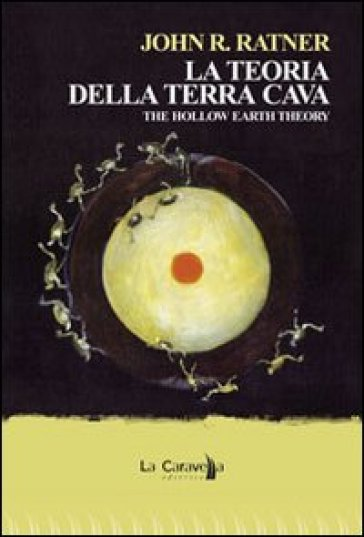 La teoria della terra Cava-The hollow earth theory - John R. Ratner  
