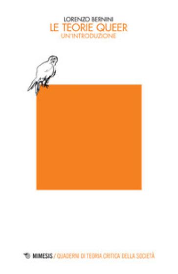 Le teorie queer. Un'introduzione - Lorenzo Bernini | Jonathanterrington.com