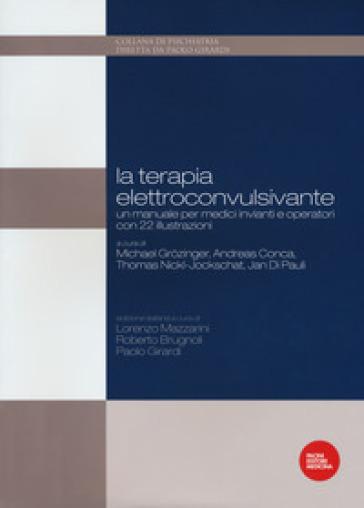 La terapia elettroconvulsivante. Un manuale per medici invianti e operatori