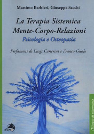 La terapia sistemica mente-corpo-relazioni. Psicologia e osteopatia