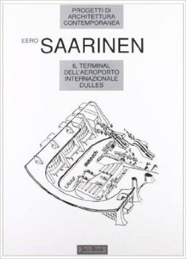 Il terminal dell'aeroporto internazionale Dulles - Eero Saarinen  
