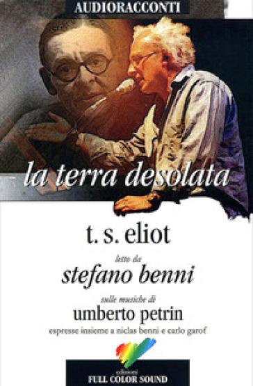 La terra desolata letto da Stefano Benni. Audiolibro. CD Audio - Thomas Stearns Eliot | Kritjur.org
