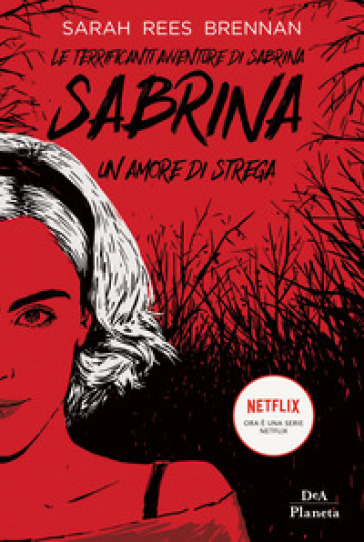 Le terrificanti avventure di Sabrina. Un amore di strega - Sarah Rees Brennan | Ericsfund.org