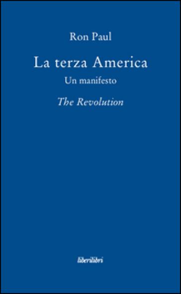 La terza America. Un manifesto. The revolution - Ron Paul | Thecosgala.com