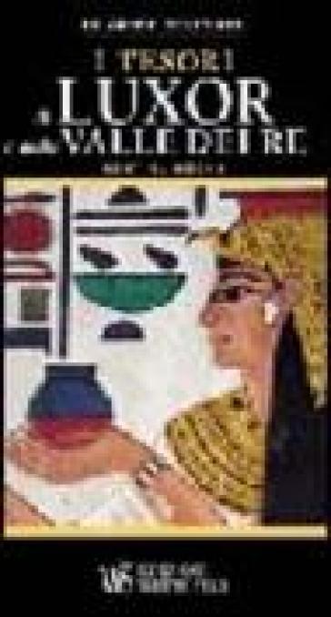 I tesori di Luxor e della valle dei Re - Kent Weeks |