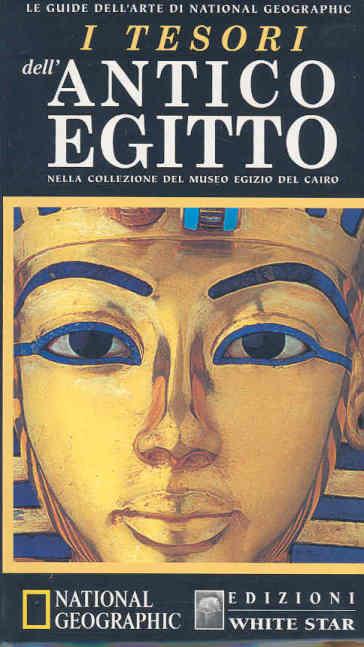 I tesori dell'antico Egitto nella collezione del museo egizio del Cairo - Maria Sole Croce |