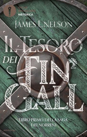 Il tesoro dei Fin Gall. Saga dei Norreni. Libro1. - James L. Nelson   Thecosgala.com