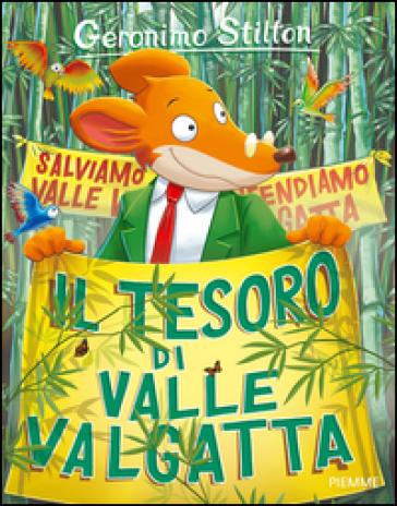 Il tesoro di Valle Valgatta. Ediz. illustrata - Geronimo Stilton |