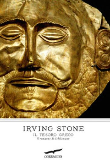 Il tesoro greco. Il romanzo di Schliemann - Irving Stone   Kritjur.org
