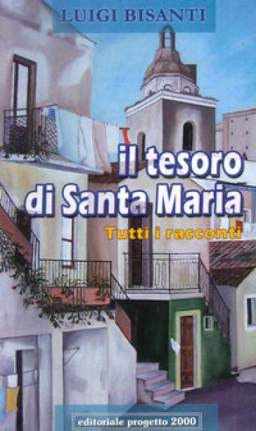 Il tesoro di santa Maria. Tutti i racconti - Luigi Bisanti pdf epub