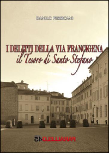 Il tesoro di santo Stefano. I delitti della via Francigena - Danilo Persicani |