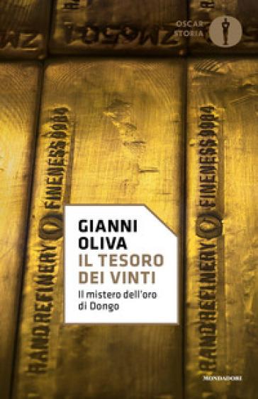 Il tesoro dei vinti. Il mistero dell'oro di Dongo - Gianni Oliva | Rochesterscifianimecon.com