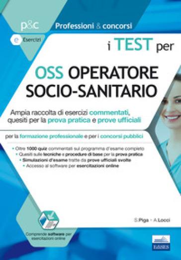 I test per OSS operatore socio sanitario. Con espansione online - Simone Piga |