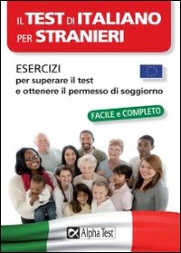 Il test di italiano per stranieri. Esercizi per superare ...