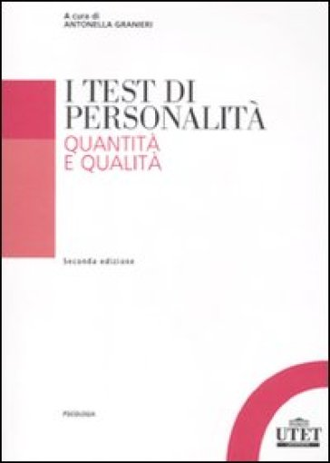 I test di personalità. Quantità e qualità - Antonella Granieri | Kritjur.org