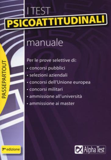 I test psicoattitudinali. Manuale - Massimiliano Bianchini |