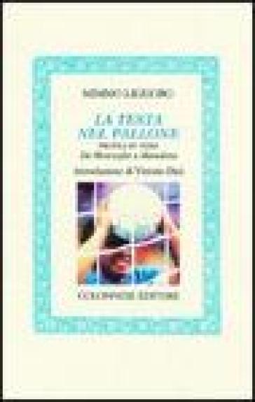 La testa nel pallone. Profili in versi. Da Monzeglio a Maradona - Mimmo Liguoro  
