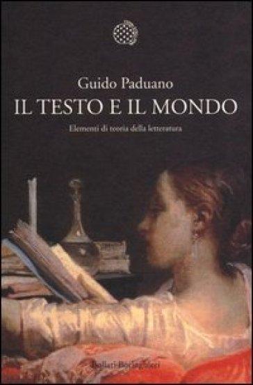 Il testo e il mondo. Elementi di teoria della letteratura - Guido Paduano   Kritjur.org