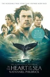 In the Heart of the Sea: The Epic True Story that Inspired `Moby Dick  (Text Only)