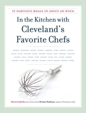 In the Kitchen with Cleveland s Favorite Chefs