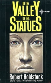 In the Valley of the Statues: And Other Stories