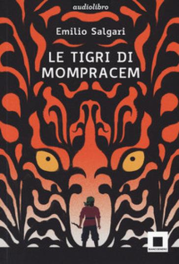 Le tigri di Mompracem. Ediz. ad alta leggibilità. Con audiolibro - Emilio Salgari pdf epub