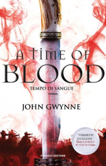 A time of blood. Tempo di sangue. Di sangue e ossa. 2. - John Gwynne |