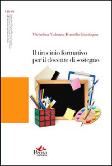 Il tirocinio formativo per il docente di sostegno - Michelina Valenza |