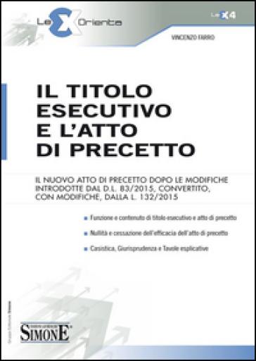 Il titolo esecutivo e l'atto di precetto - Vincenzo Farro pdf epub