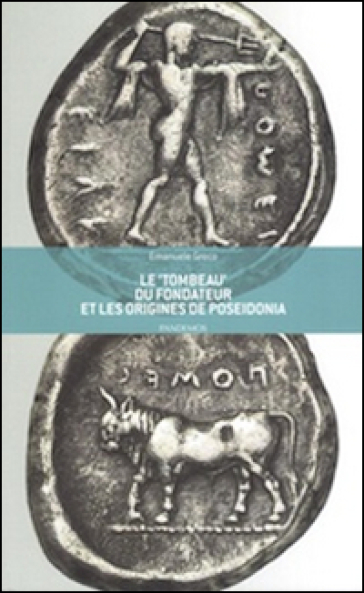 Le «tombeau» du fondateur et les origines de Poseidonia - Emanuele Greco  