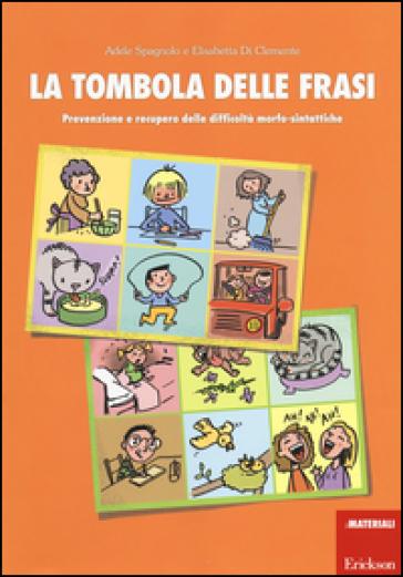 La tombola delle frasi. Prevenzione e recupero delle difficoltà morfo-sintattiche - Elisabetta Di Clemente | Thecosgala.com