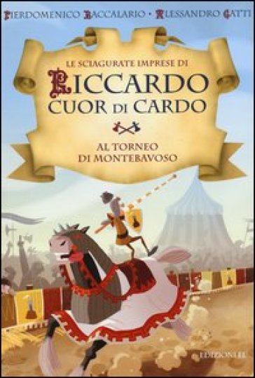 Al torneo di Montebavoso. Le sciagurate imprese di Riccardo Cuor di Cardo. 3. - Pierdomenico Baccalario (P.D. Bach) pdf epub
