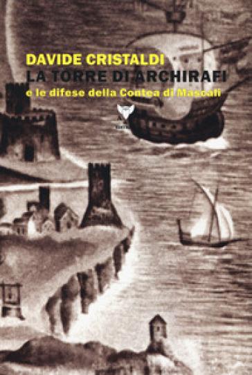 La torre di Archirafi e le difese della Contea di Mascali - Davide Cristaldi | Rochesterscifianimecon.com