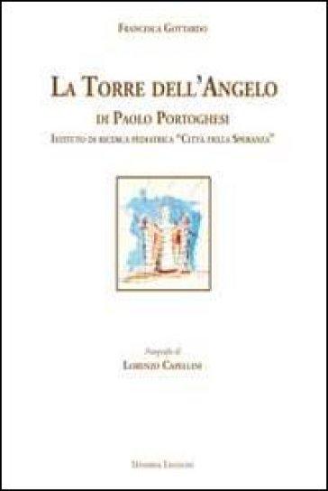 La torre dell'angelo di Paolo Portoghesi. Istituto di ricerca pediatrica «Città della Speranza» - Francesca Gottardo |