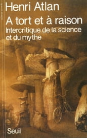 A tort et à raison. Intercritique de la science et du mythe