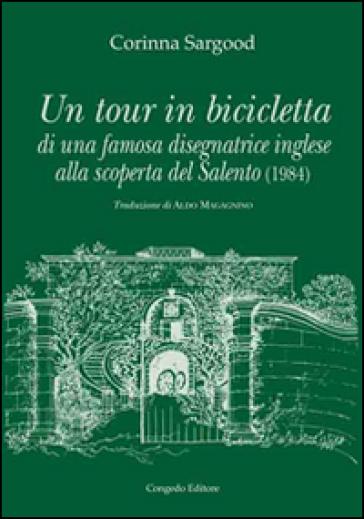 Un tour in bicicletta di una famosa disegnatrice inglese alla scoperta del Salento (1984) - Corinna Sargood |