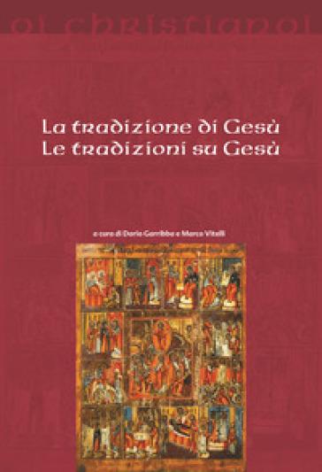 La tradizione di Gesù, le tradizioni su Gesù - M. Vitelli | Ericsfund.org