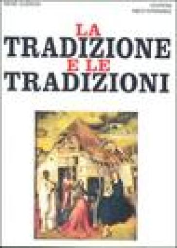 La tradizione e le tradizioni. Scritti 1910-1938 - René Guénon  