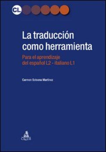 La traduccion como herramienta. El espanol para italofonos - Carmen Solsona Martinez | Ericsfund.org