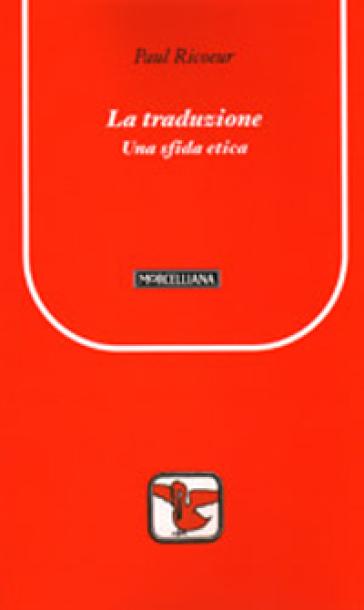 La traduzione tra etica ed ermeneutica - Paul Ricoeur pdf epub