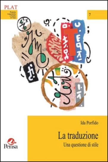La traduzione. Una questione di stile - Ida Porfido | Rochesterscifianimecon.com