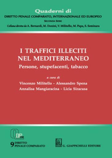 I traffici illeciti nel Mediterraneo. Persone, stupefacenti, tabacco - V. Militello  