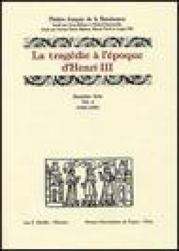 La tragédie à l'époque d'Henri III. 12ª serie. 4.1584-1585