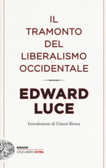 Il tramonto del liberalismo occidentale - Edward Luce | Ericsfund.org