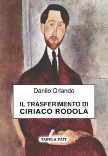 Il trasferimento di Ciriaco Rodolà - Danilo Orlando |